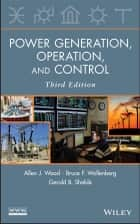 Power Generation, Operation, and Control ebook by Allen J. Wood,Bruce F. Wollenberg,Gerald B. Sheblé