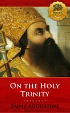 On the Holy Trinity ebook by St. Augustine, Wyatt North