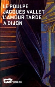 L'Amour tarde à Dijon ebook by Jacques Vallet