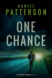 One Chance - A Suspense-Filled Christian Fiction Mystery Romance ebook by Daniel Patterson