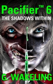 Pacifier 6 - The Shadows Within ebook by Geoffrey Wakeling