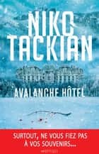 Avalanche Hôtel - Prix Ligue de L'Imaginaire-Cultura 2019 ebook by Niko Tackian