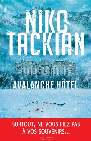 Avalanche Hôtel - Prix de La Ligue de L'Imaginaire-Cultura 2019 eBook by Niko Tackian