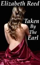 Taken by the Earl ekitaplar by Elizabeth Reed