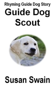 Guide Dog Scout ebook by Susan Swain