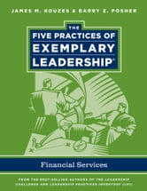 The Five Practices of Exemplary Leadership - Financial Services ebook by James M. Kouzes,Barry Z. Posner