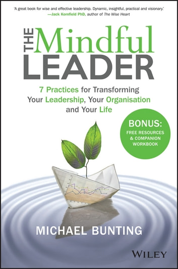 The mindful leader ebook by michael bunting 9780730329770 the mindful leader 7 practices for transforming your leadership your organisation and your life fandeluxe Ebook collections