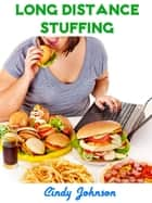 Long distance Stuffing ebook by Cindy Johnson