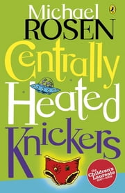 Centrally Heated Knickers ebook by Michael Rosen