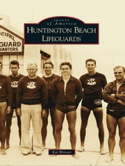 Huntington Beach Lifeguards ebook by Kai Weisser