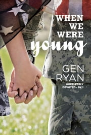When We Were Young - Hopelessly Devoted, #1 ebook by Gen Ryan