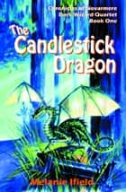 The Candlestick Dragon ebook by Melanie Ifield