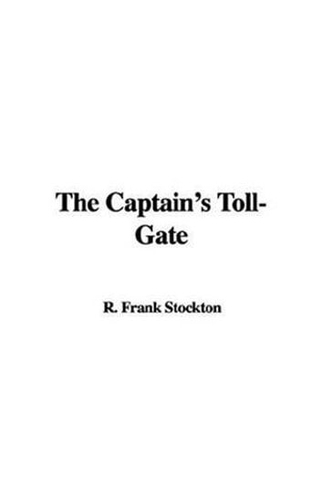 The Captain's Toll-Gate ebook by Frank R. Stockton