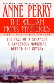 The William Monk Mysteries - The First Three Novels ebook by Anne Perry