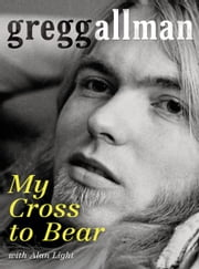 My Cross to Bear ebook by Gregg Allman