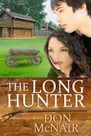 The Long Hunter ebook by Don McNair