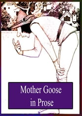 Mother Goose In Prose ebook by L. Frank Baum