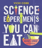 Science Experiments You Can Eat ebook by Vicki Cobb,Tad Carpenter