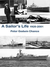 A Sailor's Life ebook by Peter G Chance