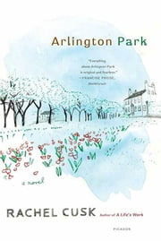 Arlington Park - A Novel ebook by Rachel Cusk