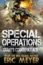 Special Operations: Grant's Counterattack ebook by Eric Meyer