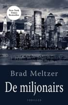 De miljonairs eBook by Brad Meltzer