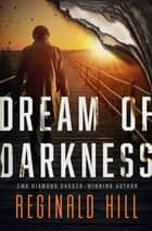 Dream of Darkness ebook by Reginald Hill