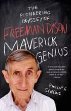 Maverick Genius ebook by Phillip F. Schewe