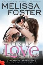 Chased by Love (Love in Bloom: The Ryders) - Trish Ryder ebook by