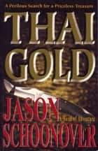 Thai Gold ebook by Jason Schoonover