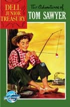 Dell Junior Treasury: Tom Sawyer ebook by