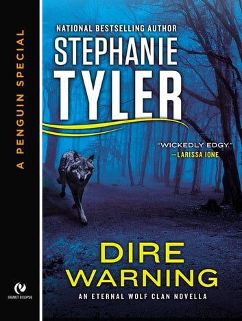Dire Warning - An Eternal Wolf Clan Novella (A Penguin Special from New American Library) ebook by Stephanie Tyler