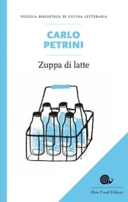 Zuppa di latte ebook by Kobo.Web.Store.Products.Fields.ContributorFieldViewModel