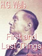 First and Last Things ebook by H. Georges Wells