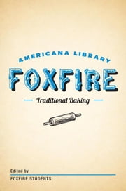 Traditional Baking - The Foxfire Americana Library (2) ebook by Foxfire Fund, Inc.