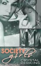 Society Girls: Rhieve ebook by Crystal Perkins