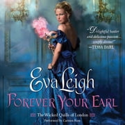 Forever Your Earl - The Wicked Quills of London audiobook by Eva Leigh