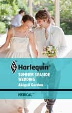 Summer Seaside Wedding ebook by Abigail Gordon