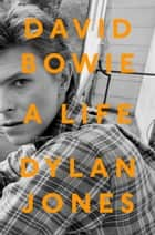 David Bowie - The Oral History ebook by Dylan Jones