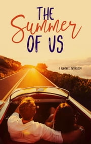 The Summer of Us: A Romance Anthology ebook by AJ Matthews, Heather Young-Nichols, Lilly Christine,...
