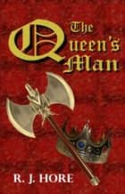 The Queen's Man ebook by R. J. Hore