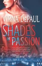 Shades of Passion ebook by Virna DePaul