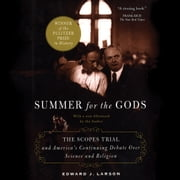 Summer for the Gods - The Scopes Trial and America's Continuing Debate Over Science and Religion audiobook by Edward J. Larson