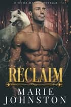 Reclaim ebook by Marie Johnston