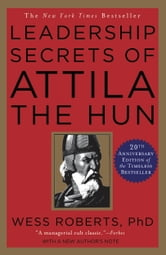 Leadership Secrets of Attila the Hun ebook by Wess Roberts