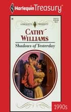Shadows of Yesterday ebook by Cathy Williams