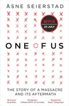 One of Us - Inspiration for the Netflix film 22 July - from the bestselling author of The Bookseller of Kabul ebook by