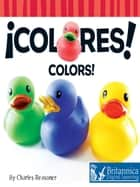 Colores (Colors) ebook by Charles Reasoner, Britannica Digital Learning