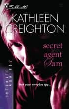 Secret Agent Sam ebook by Kathleen Creighton