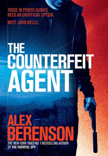 The Counterfeit Agent eBook by Alex Berenson